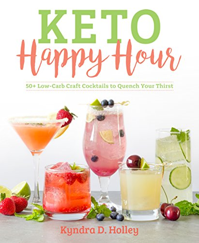 Keto Happy Hour: 50+ Low-Carb Craft Cocktails to Quench Your Thirst (1)