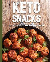Keto Snacks: Over 50 Guilt-Free Keto-Friendly Snacks
