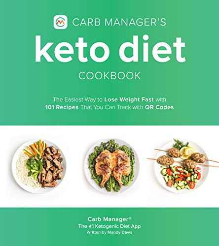 Carb Manager's Keto Diet Cookbook: The Easiest Way to Lose Weight Fast with 101 Recipes That You Can Track with QR Codes